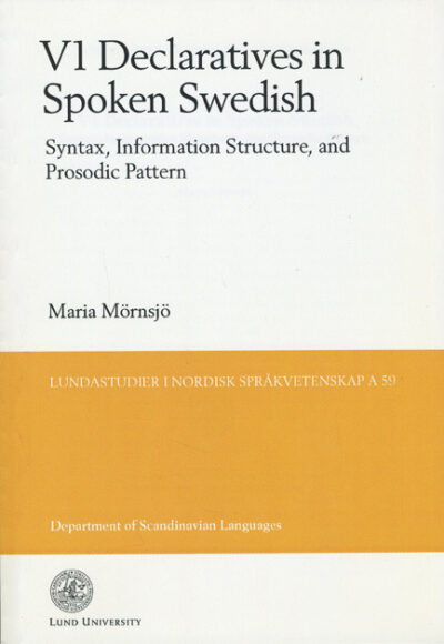 V1 Declaratives in Spoken Swedish