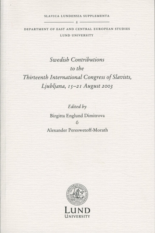 Swedish Contributions to the Thirteenth International Congress of Slavists, Ljubljana, 15-21 August 2003