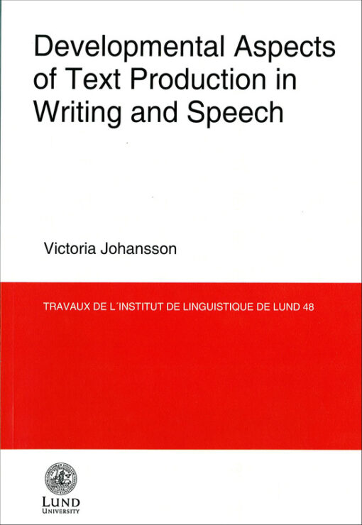 Developmental Aspects of Text Production in Writing and Speech