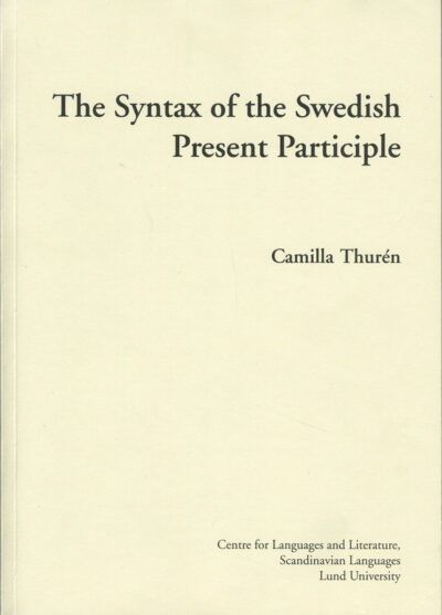 The Syntax of the Swedish Present Participle