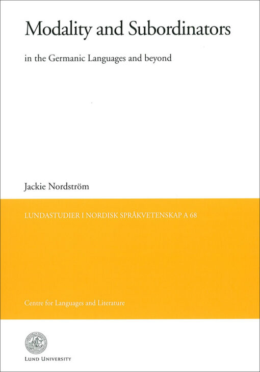 Modality and Subordinators in the Germanic Languages and beyond