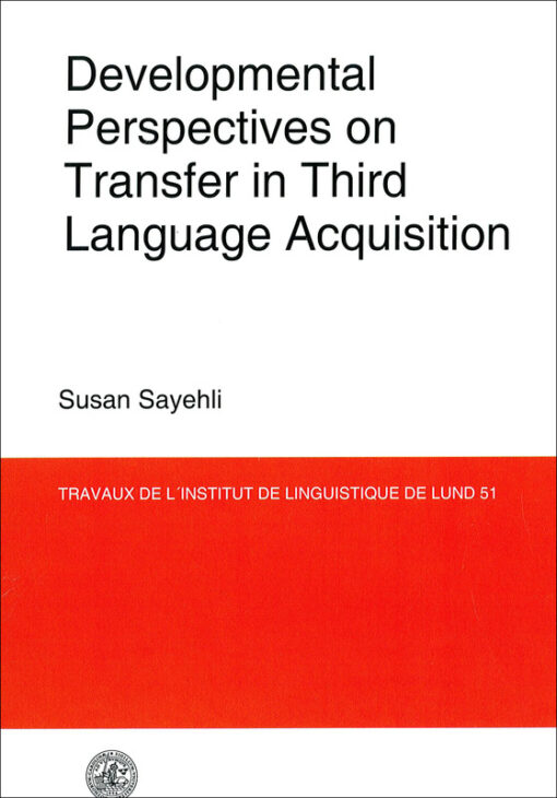 Developmental Perspectives on Transfer in Third Language Acquisition