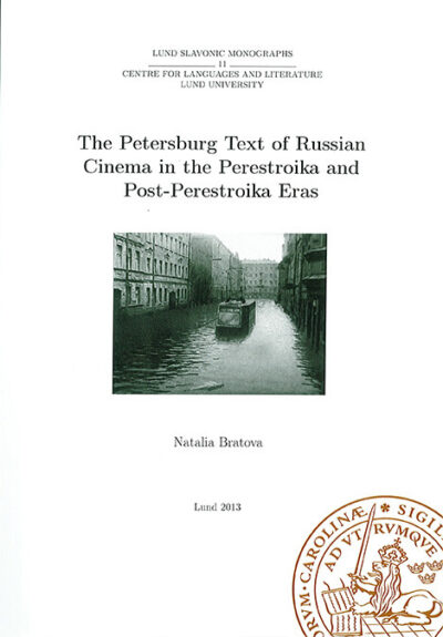 The Petersburg Text of Russian Cinema in Perestroika and Post-Perestroika Eras