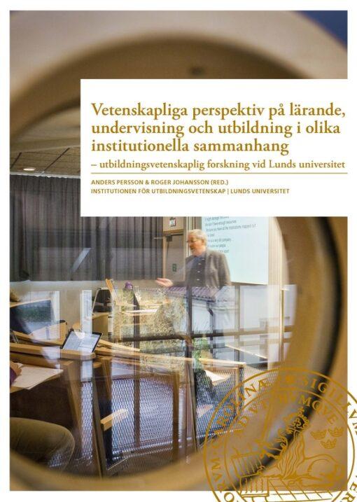 Vetenskapliga perspektiv på lärande, undervisning och utbildning i olika institutionella sammanhang