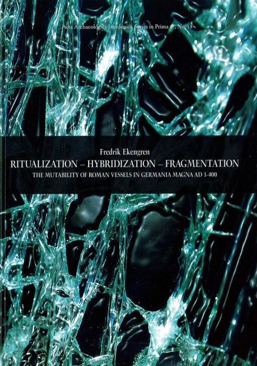 Ritualization - Hybridization - Fragmentation