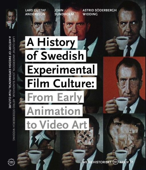 A History of Swedish Experimental Film Culture