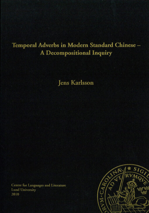 Temporal Adverbs in Modern Standard Chinese