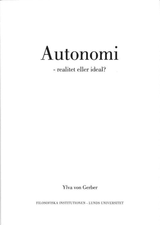 Autonomi - realitet eller ideal?